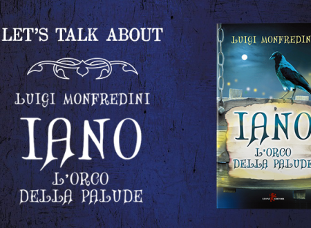 Let's talk about: Iano. L'orco della palude di Luigi Monfredini (Leone Editore)