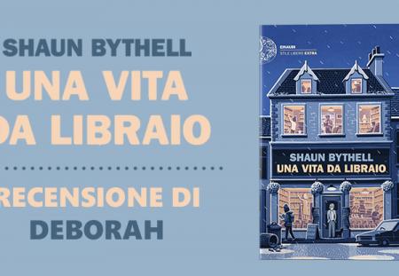 Una vita da libraio di Shaun Bythell | Recensione di Deborah