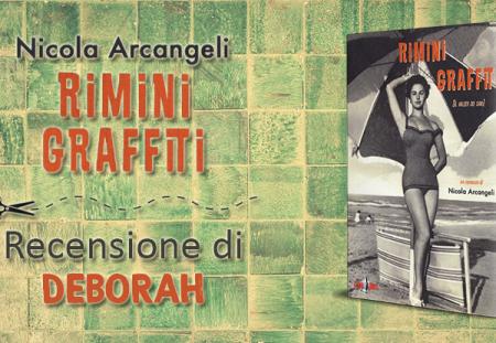 Rimini graffiti di Nicola Arcangeli | Recensione di Deborah