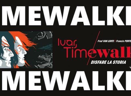 Let's talk about: Ivar, Timewalker #2 – Disfare la storia (Edizioni Star Comics)