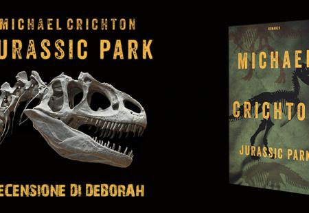 Jurassic Park di Michael Crichton | Recensione di Deborah
