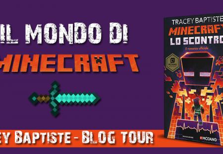BLOGTOUR: Lo scontro. Minecraft di Tracey Baptiste – Recensione