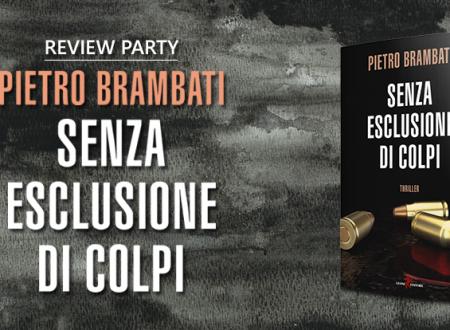 Review Party: Senza esclusione di colpi di Pietro Brambati (Leone Editore)