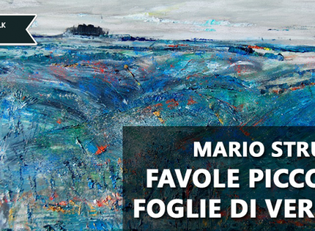 Let's talk about: Favole piccole e foglie di vernice di Mario Struglia