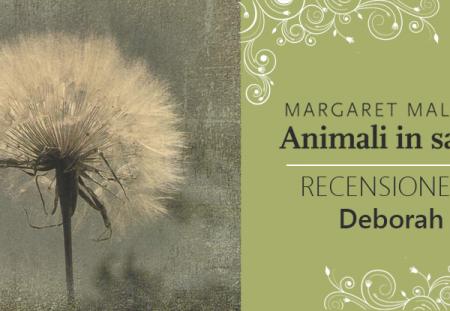 Animali in salvo di Margaret Malone | Recensione di Deborah