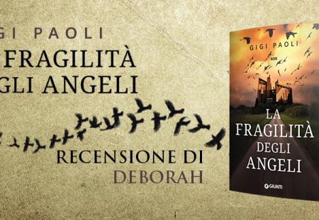 La fragilità degli angeli di Gigi Paoli | Recensione di Deborah