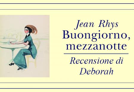Buongiorno, mezzanotte di Jean Rhys | Recensione di Deborah