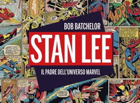 Let's talk about: Stan Lee. Il padre dell'universo Marvel di Bob Batchelor