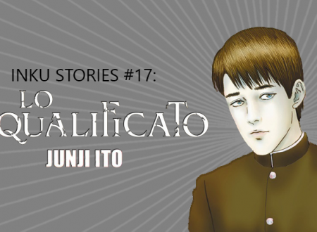 Inku Stories #17: Lo squalificato. Vol. 1 di Junji Ito (Star Comics)