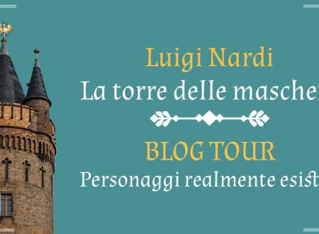 BLOG TOUR: La torre delle maschere – Personaggi realmente esistiti