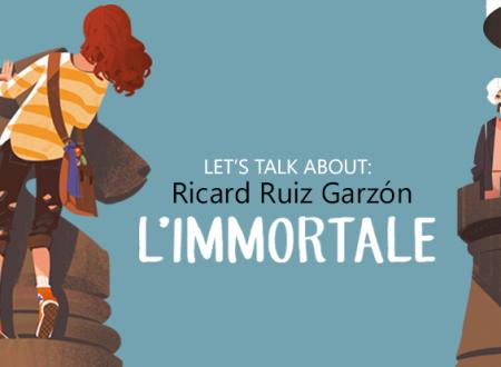 Let's talk about: L'immortale di Ricard Ruiz Garzón (Piemme)