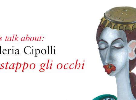 Let's talk about: Ti stappo gli occhi di Valeria Cipolli (Giovane Holden Edizioni)