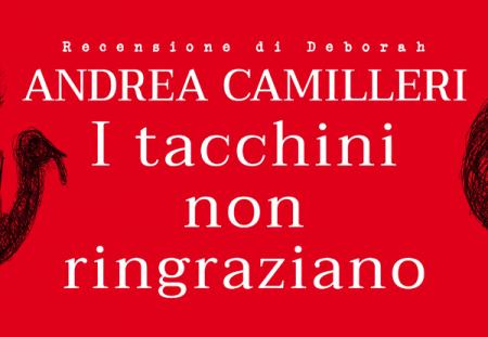 I tacchini non ringraziano di Andrea Camilleri | Recensione di Deborah