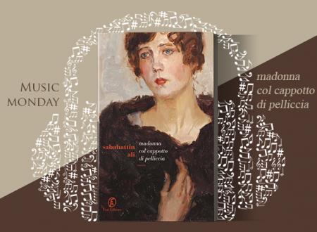 Music Monday #6: Madonna col cappotto di pelliccia di Sabahattin Ali