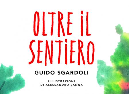 Let's talk about: Oltre il sentiero di Guido Sgardoli (DeA)