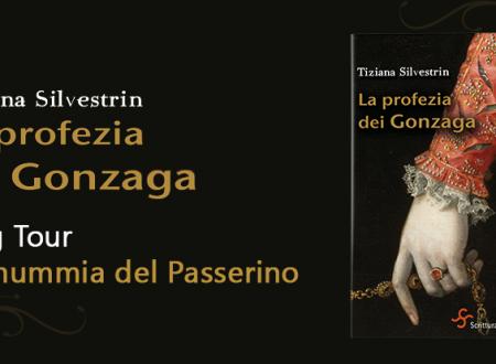BLOG TOUR: La profezia dei Gonzaga – La mummia del Passerino