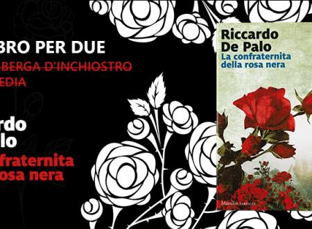 Un libro per due: La confraternita della rosa nera di Riccardo De Palo