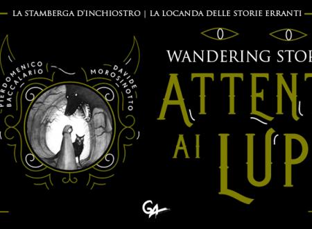 Wandering Stories: Attenti ai lupi di Baccalario e Morosinotto (DeA)