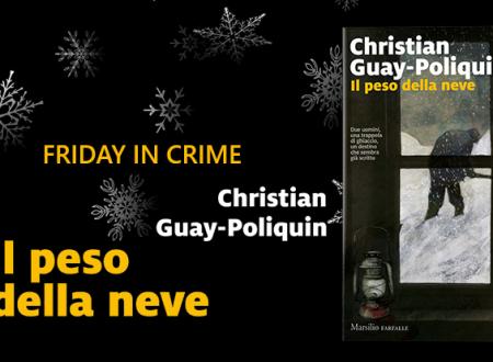 Friday in crime: Il peso della neve di Christian Guay-Poliquin (Marsilio)