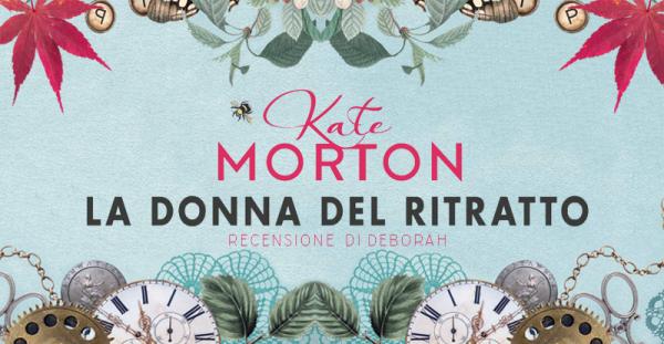 La donna del ritratto di Kate Morton | Recensione di Deborah