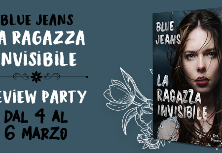 Review Party: La ragazza invisibile di Blue Jeans