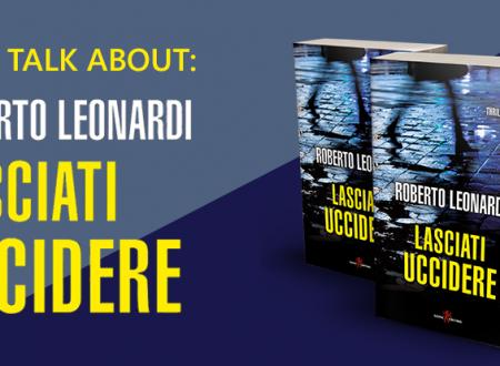 Let's talk about: Lasciati uccidere di Roberto Leonardi (Leone Editore)