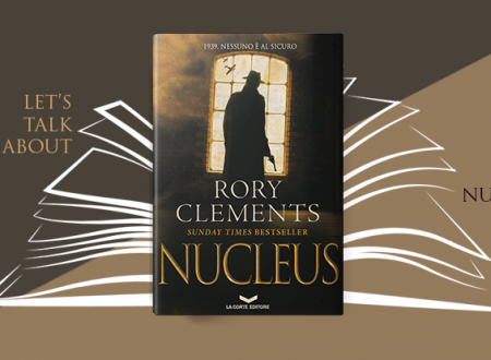 Let's talk about: Nucleus di Rory Clements (La Corte Editore)