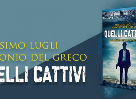 Review Party: Quelli cattivi di Antonio Del Greco e Massimo Lugli