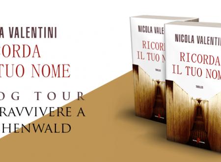 BLOG TOUR: Ricorda il tuo nome di Nicola Valentini – Sopravvivere a Buchenwald