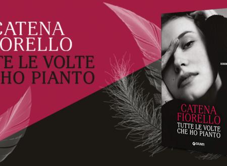 Release Day: Tutte le volte che ho pianto di Catena Fiorello (Giunti)