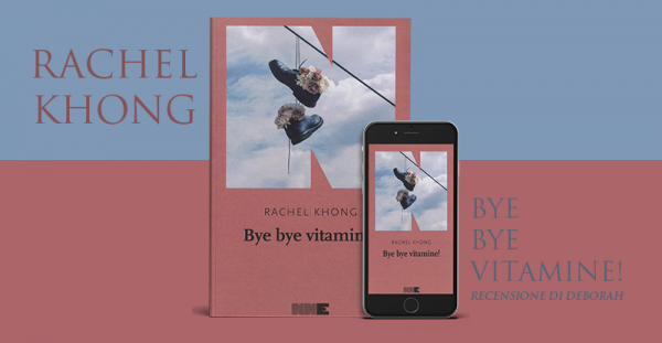 Bye bye vitamine! di Rachel Khong |  Recensione di Deborah