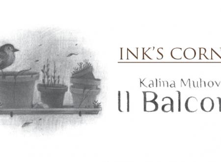 INK'S CORNER: Il balcone di Kalina Muhova (Tunué )