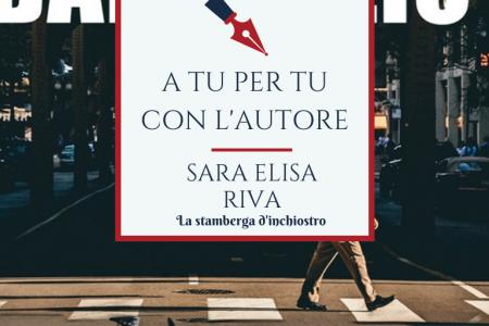 A tu per tu con Sara Elisa Riva