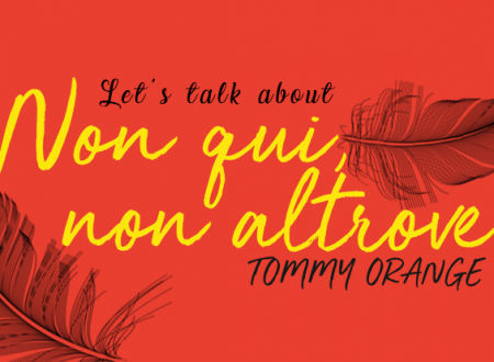 Let's talk about: Non qui, non altrove di Tommy Orange (Frassinelli)