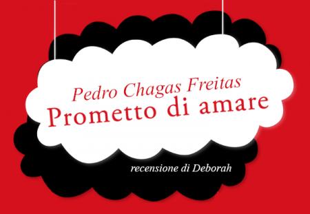 Prometto di amare di Pedro Chagas Freitas | Recensione di Deborah