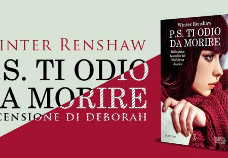 P.s. ti odio da morire di Winter Renshaw | Recensione di Deborah