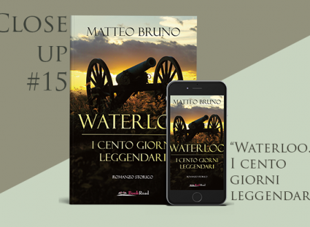 Close-Up #15: Waterloo – I cento giorni leggendari di Matteo Bruno
