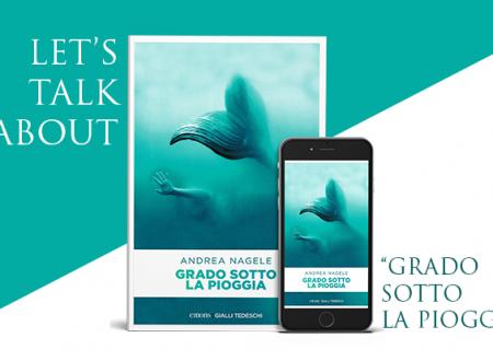 Let's talk about: Grado sotto la pioggia di Andrea Nagele (Emons)