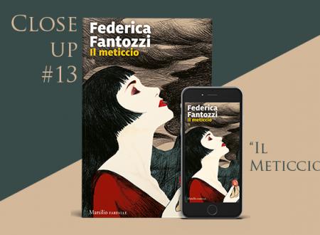 Close-Up #13: Il meticcio di Federica Fantozzi (Marsilio)
