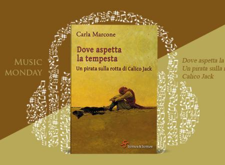 Music Monday #12: Dove aspetta la tempesta di Carla Marcone
