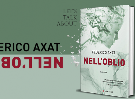 Let's talk about: Nell'oblio di Federico Axat (Longanesi)