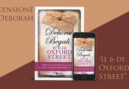 Il 6 di Oxford Street di Deborah Begali | Recensione di Deborah