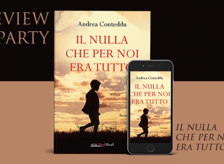 Review Party: Il nulla che per noi era tutto di Andrea Conteddu (BookRoad)
