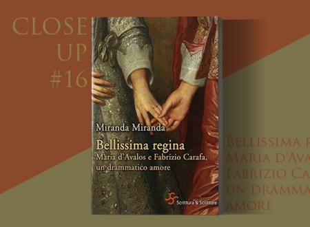 Close-Up #16: Bellissima regina di Miranda Miranda (Scrittura&Scritture)