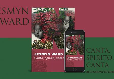 Canta, spirito, canta di Jesmyn Ward | Recensione di Deborah