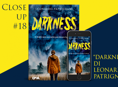 Close-Up #18: Darkness di Leonardo Patrignani (DeA)