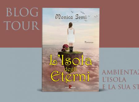BLOG TOUR: L'Isola degli Eterni di Monica Iemi – Ambientazione