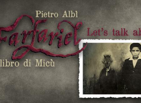 Let's talk about: Farfariel. Il libro di Micù di Pietro Albì (Uovonero)