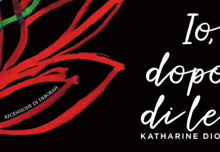 Io, dopo di lei di Katharine Dion | Recensione di Deborah
