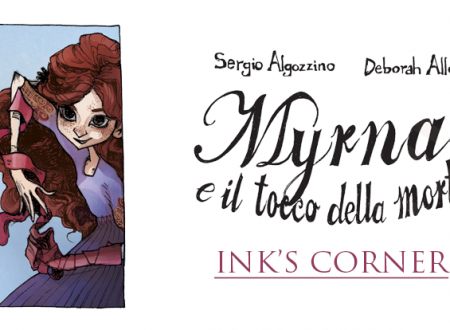 INK'S CORNER: Myrna e il tocco della morte di Sergio Algozzino e Deborah Allo